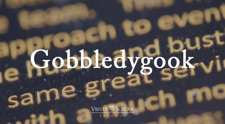 Gobbledygook-palabras-unicas-ingles-academia-bilbao-velvet