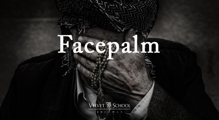 facepalm palabras unicas en ingles academia bilbao velvet