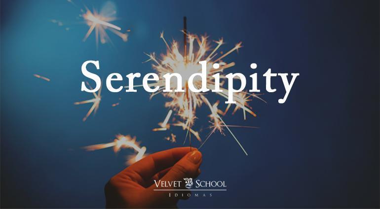 serendipity palabras unicas en ingles academia bilbao velvet