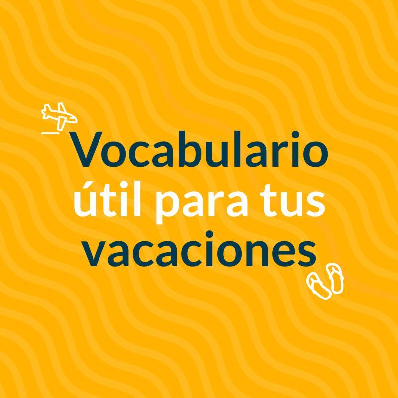 vocabulario útil para tus vacaciones
